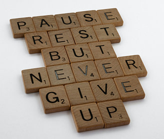 Pause rest but never give up